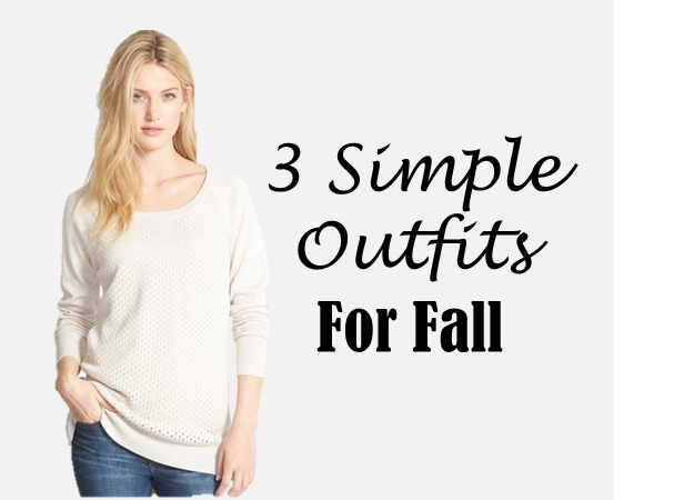 3 Simple Fall Outfits